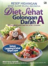 Resep Hidangan Sehat Alami Selera Indonesia Diet Sehat Golongan Darah A (Disc 50%)