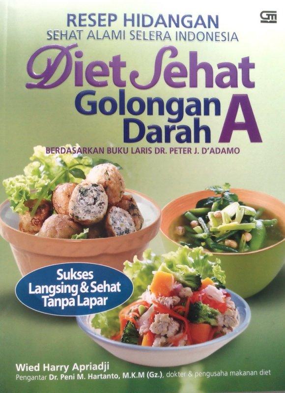 Cover Buku Resep Hidangan Sehat Alami Selera Indonesia Diet Sehat Golongan Darah A (Disc 50%)