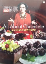 100 Resep Step By Step Ala Sisca Soewitomo: All About Chocolate (Disc 50%)