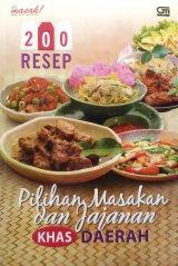 200 Resep Pilihan Masakan dan Jajanan Khas Daerah (Disc 50%)