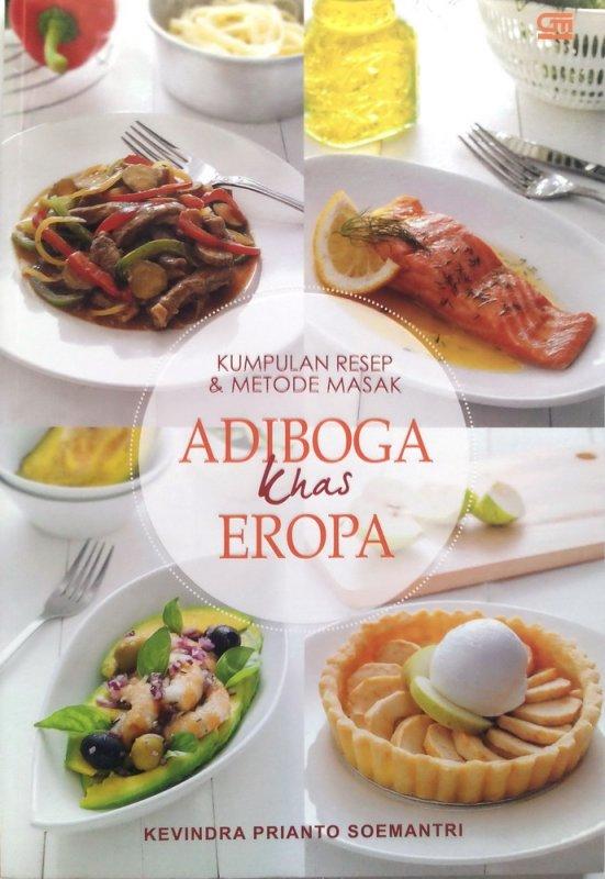 Cover Buku Kumpulan Resep & Metode Masak Adiboga Khas Eropa (Disc 50%)