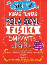 Step Up Kupas Tuntas Pola Soal Fisika SMP/MTS Kelas VII, VIII, & IX