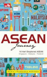 Asean Journey: 14 Hari Eksplorasi ASEAN Singapura-Malaysia-Thailand