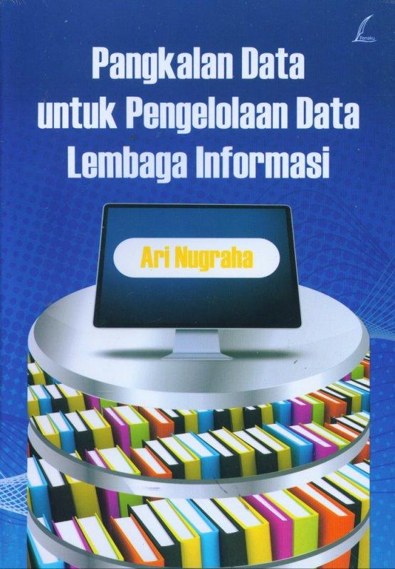 Cover Buku Pangkalan Data untuk Pengelolaan Data Lembaga Informasi