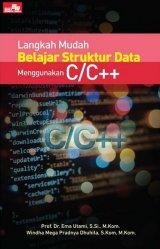 Langkah Mudah Belajar Struktur Data Menggunakan C/C++