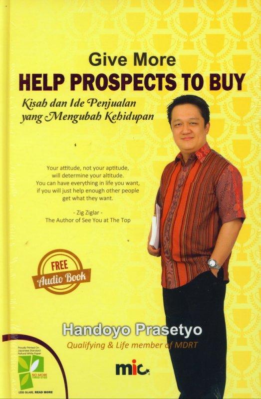 Cover Buku Give More Help Prospects To Buy - Kisah dan Ide Penjualan yang Mengubah Kehidupan