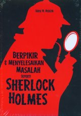 Berpikir & Menyelesaikan Masalah seperti Sherlock Holmes