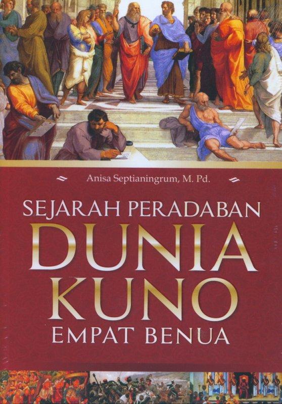 Cover Buku Sejarah Peradaban Dunia Kuno Empat Benua