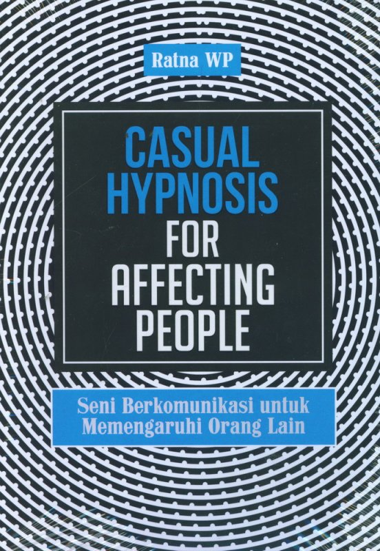 Cover Depan Buku Casual Hypnosis for Affecting People