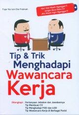 Tip dan Trik Menghadapi Wawancara Kerja