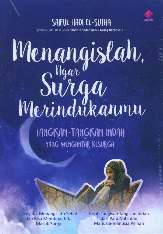 Cover Buku Menangislah, Agar Surga Merindukanmu