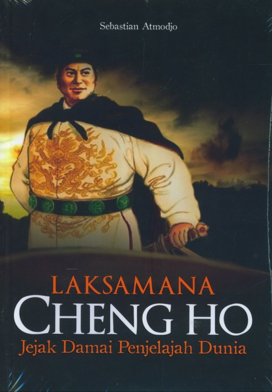 Cover Buku Laksamana Cheng Ho: Jejak Damai Penjelajah Dunia