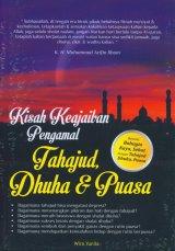 Kisah Keajaiban Pengamal Tahajud, Dhuha & Puasa