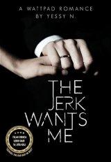 The Jerk Wants Me