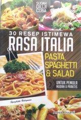 30 Resep Istimewa Rasa Italia: Pasta, Spaghetti & Salad