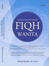 Kitab Lengkap dan Praktis Fiqh Wanita