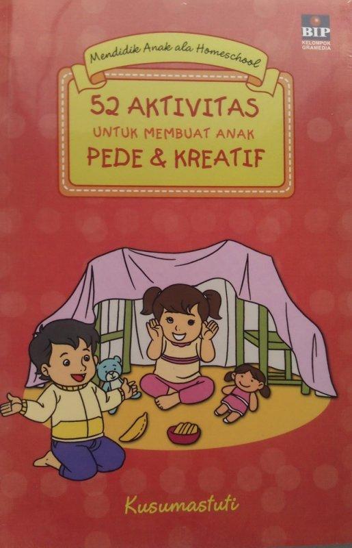Cover Buku 52 Aktivitas Untuk Membuat Anak Pede & Kreatif (Disc 50%)