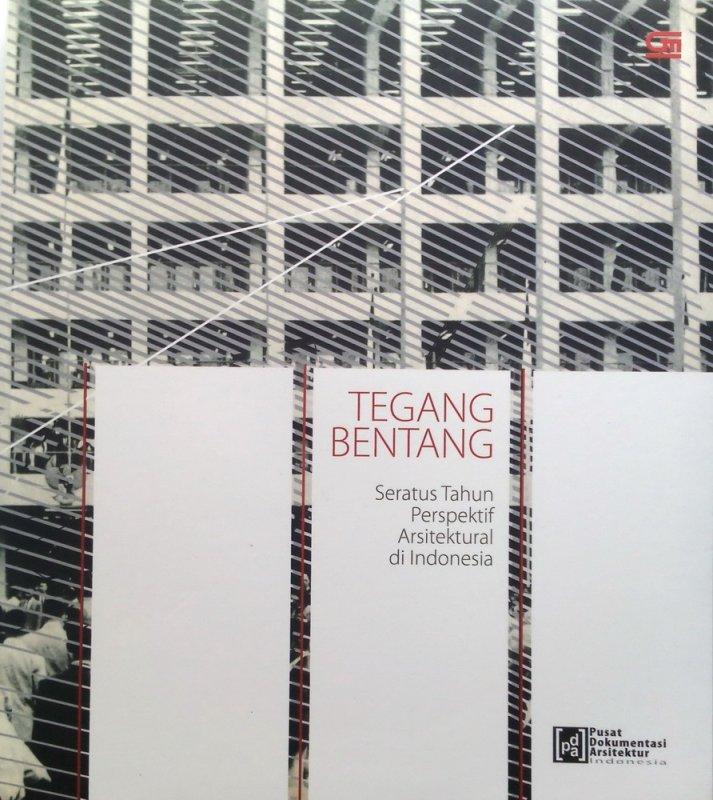 Cover Buku Tegang Bentang: Seratus Tahun Perspektif Arsitektural di Indonesia