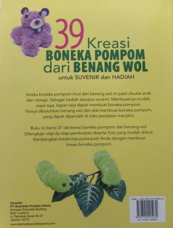 Cover Belakang Buku 39 Kreasi Boneka Pompom Dari Benang Wol Untuk SUVENIR dan HADIAH (Disc 50%)