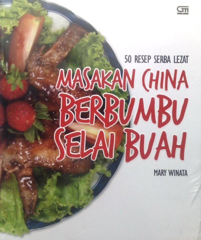 Cover Buku 50 Resep Serba Lezat: Masakan China Berbumbu Selai Buah (Disc 50%)