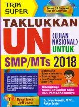 TRIK SUPER TAKLUKKAN UN (UJIAN NASIONAL) UNTUK SMP/MTS 2018 (BONUS CD)