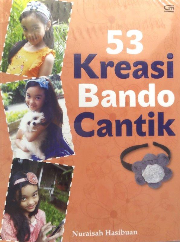 Cover Buku 53 Kreasi Bando Cantik (Disc 50%)
