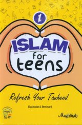 Islam for Teens #1 : Refresh Your Tauheed