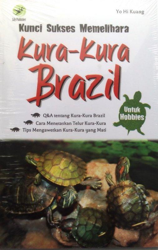 Cover Buku Kunci Sukses Memelihara Kura-kura Brazil (Disc 50%)