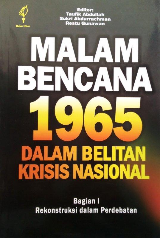 Cover Buku Malam Bencana 1965 Dalam Belitan Krisis Nasional Bagian I (Disc 50%)