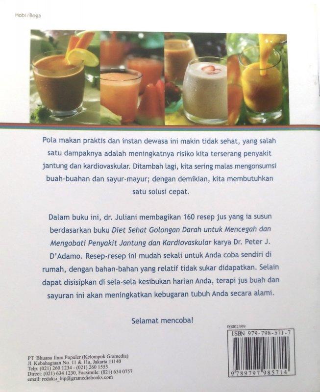 Cover Belakang Buku 160 Jus Buah & Sayur Diet Sehat Golongan Darah untuk mencegah dan mengobati penyakit jantung & kardiovaskular (Disc 50%)
