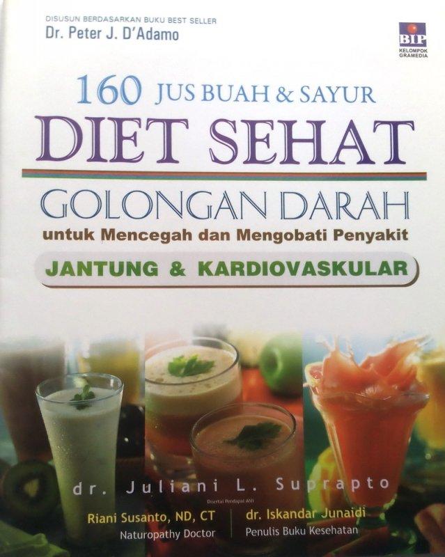 Cover Buku 160 Jus Buah & Sayur Diet Sehat Golongan Darah untuk mencegah dan mengobati penyakit jantung & kardiovaskular (Disc 50%)