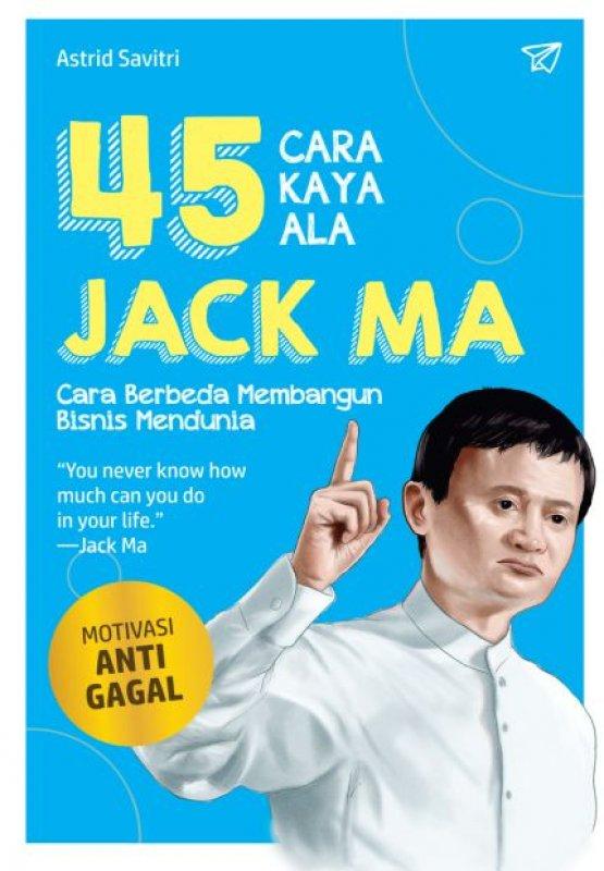 Cover Buku 45 CARA KAYA ALA JACK MA