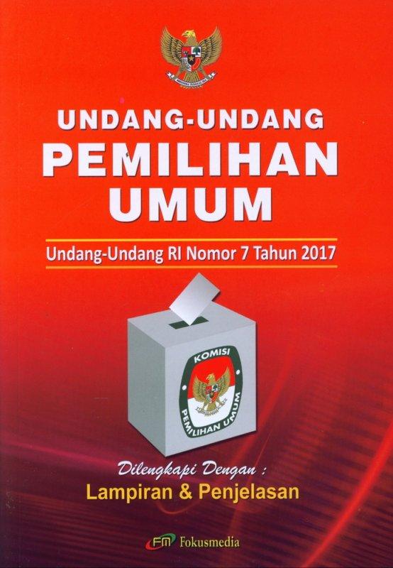 Cover Buku Undang-Undang RI Nomor 7 2017 - Pemilihan Umum