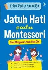 Jatuh Hati pada Montessori [Edisi TTD + Bonus Voucher]