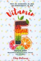 Vitamin F: Jurus Jitu Menjadikan Manusia Sehat, Sukses Dan Bahagia
