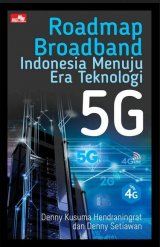 Roadmap Broadband Indonesia Menuju Era Teknologi 5G