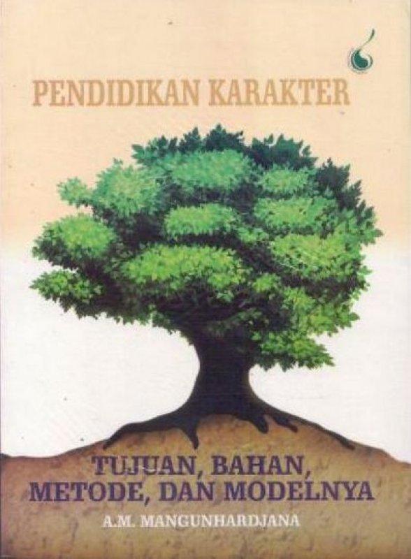 Cover Buku Pendidikan Karakter Tujuan, Bahan, Metode, dan Modelnya