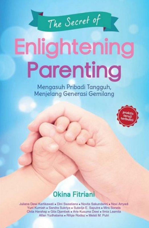 Cover Buku The Secret of Enlightening Parenting