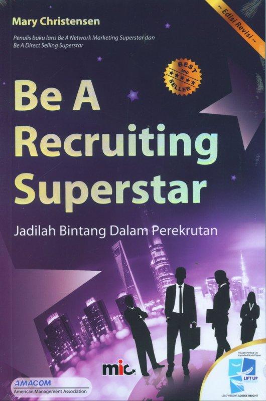 Cover Buku Be A Recruting Superstar: Jadilah Bintang Dalam Perekrutan