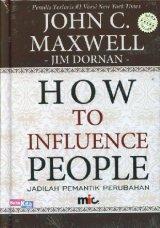 How To Influence People : Jadilah Pemantik Perubahan (SC)