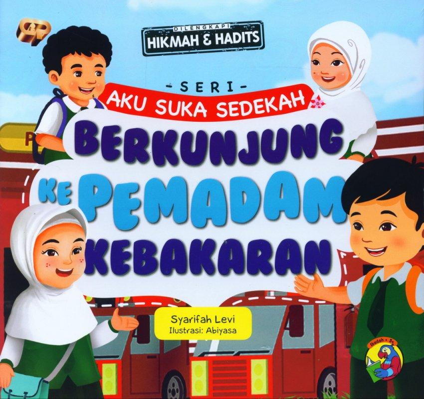 Cover Buku Seri Aku Suka Sedekah: Berkunjung Ke Pemadam Kebakaran (full color)