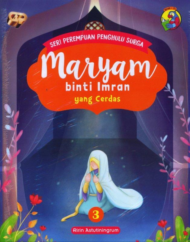 Cover Buku Seri Perempuan Penghulu Surga: Maryam binti Imran yang Cerdas (Jilid 3)