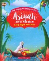 Seri Perempuan Penghulu Surga: Asiyah binti Muzahim yang Teguh Pendirian (Jilid 4)
