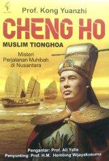 Cheng Ho Muslim Tionghoa: Misteri Perjalanan Muhibah di Nusantar