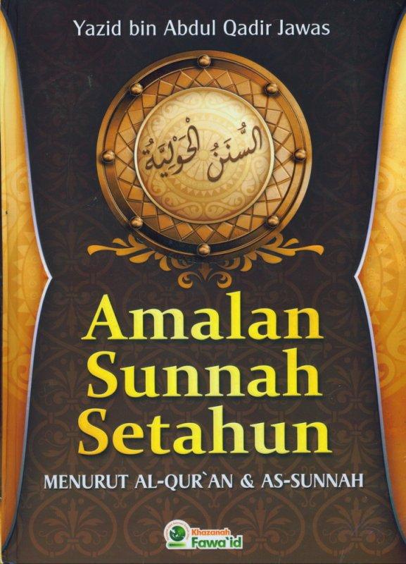 Cover Buku Amalan Sunnah Setahun Menurut AL-QURAN & AS-SUNNAH