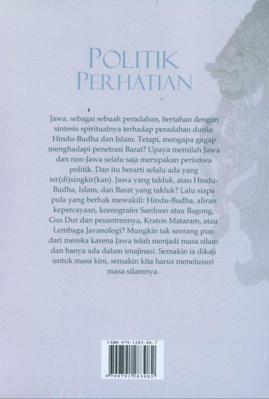 Cover Belakang Buku Politik Perhatian: Rasa dalam Kebudayaan Jawa