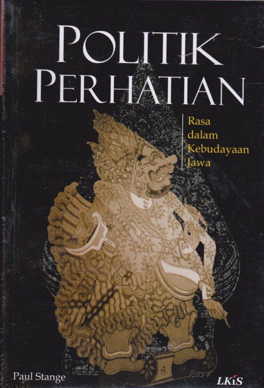 Cover Buku Politik Perhatian: Rasa dalam Kebudayaan Jawa