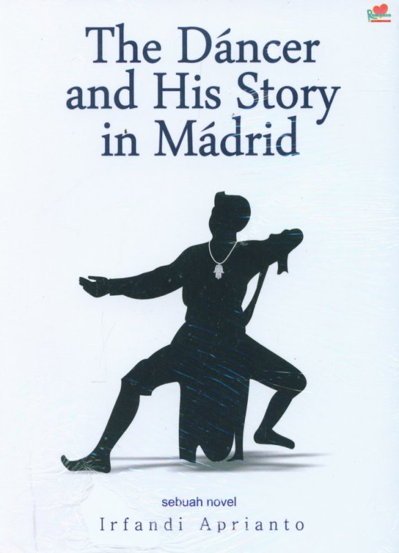 Cover Buku The Dancer and His Story in Madrid