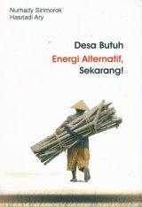 Desa Butuh Energi Alternatif, Sekarang!