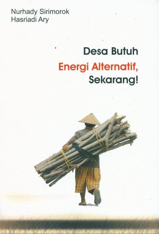 Cover Buku Desa Butuh Energi Alternatif, Sekarang!